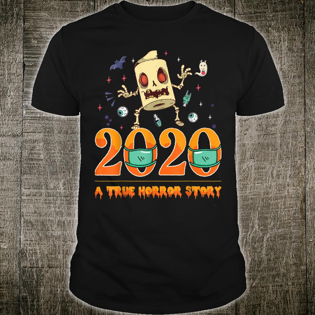 Halloween 2020 a True Horror Story Toilet paper zombie Shirt