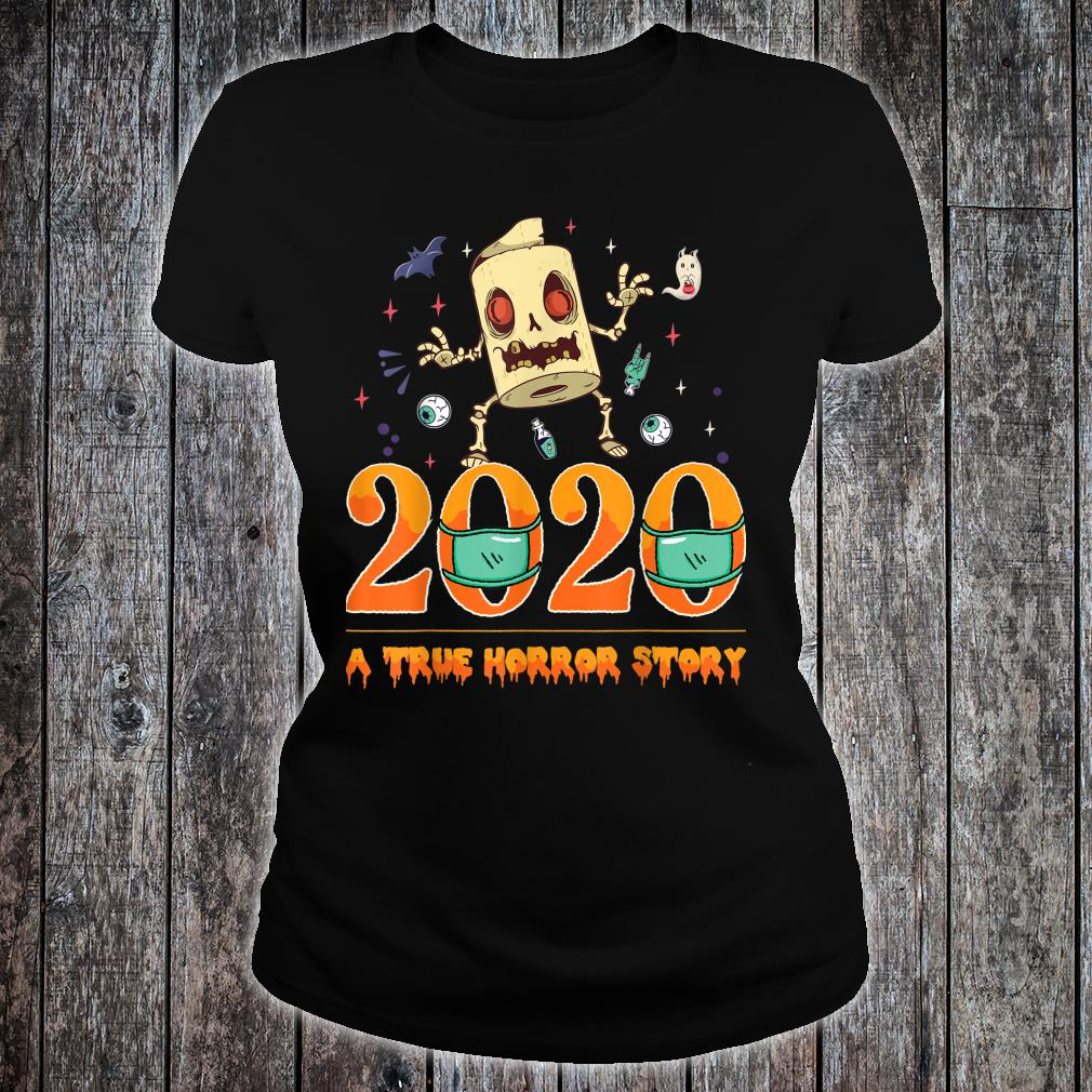 Halloween 2020 a True Horror Story Toilet paper zombie Shirt ladies tee