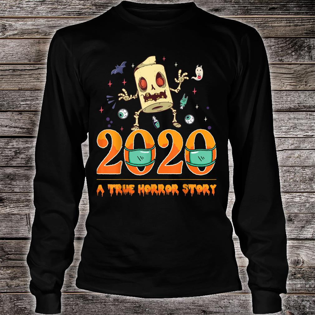 Halloween 2020 a True Horror Story Toilet paper zombie Shirt long sleeved