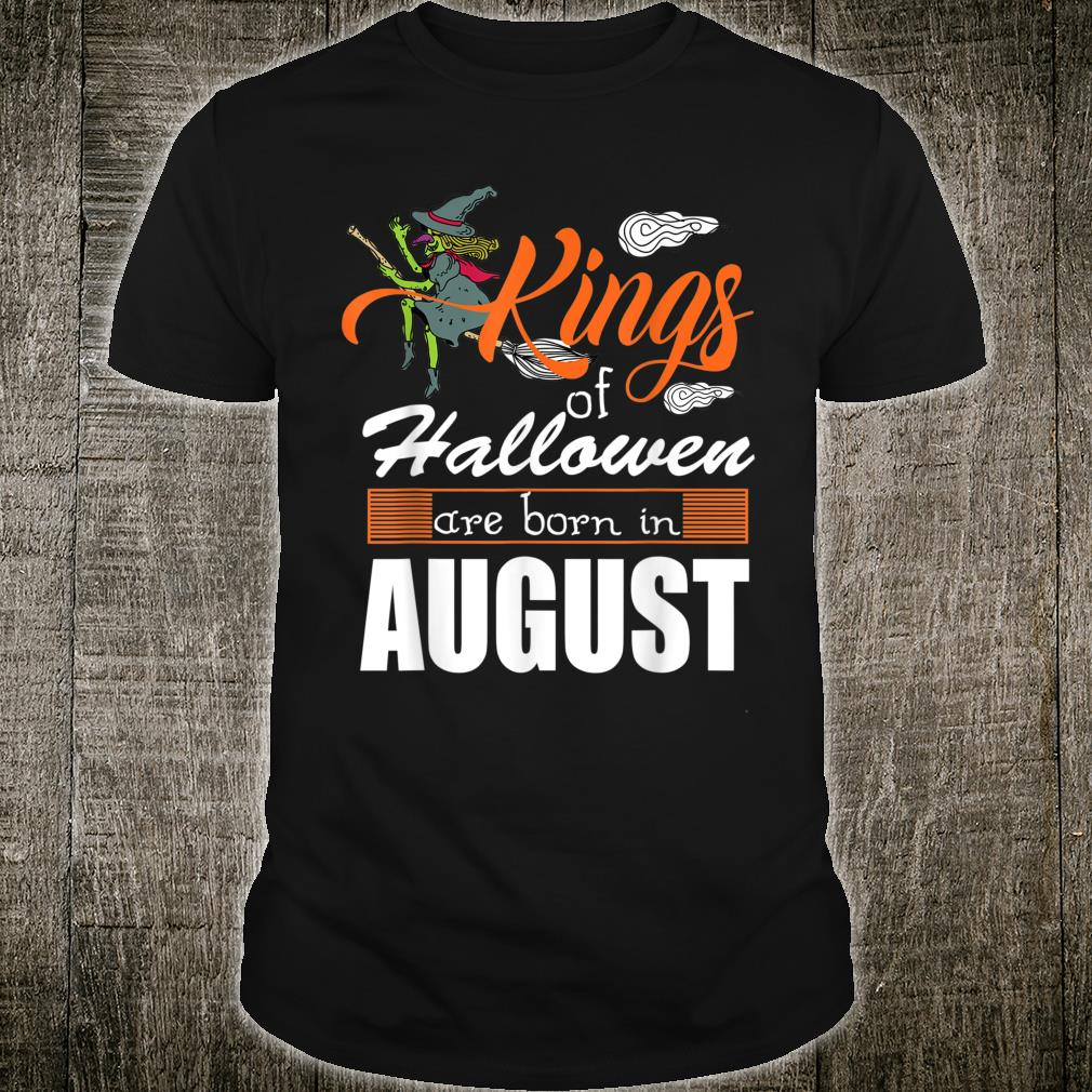 Halloween Kings Are Born In August Shirt