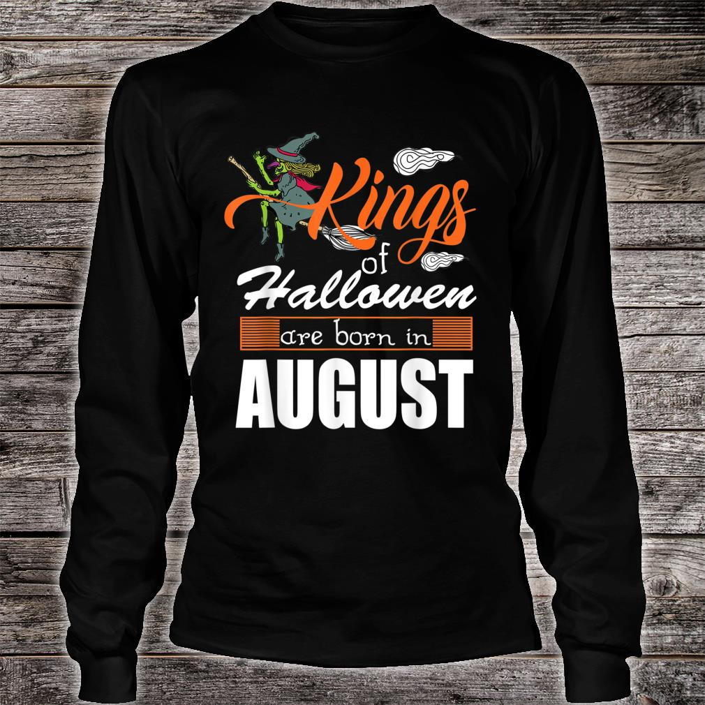 Halloween Kings Are Born In August Shirt long sleeved