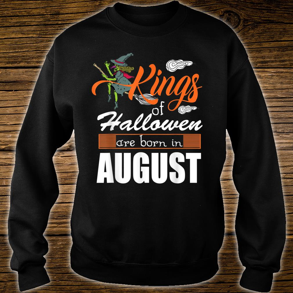 Halloween Kings Are Born In August Shirt sweater