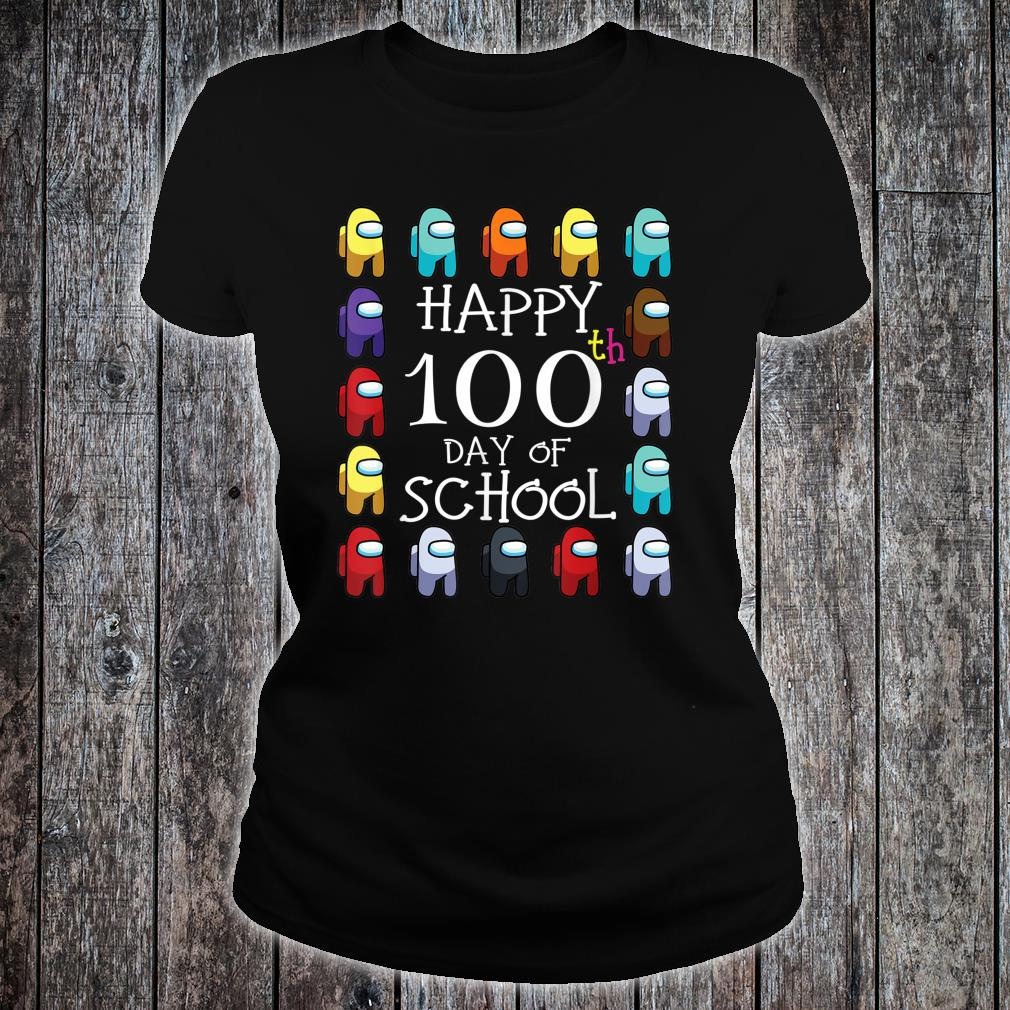 Happy 100 Days Of School Among With Us For Game Shirt ladies tee