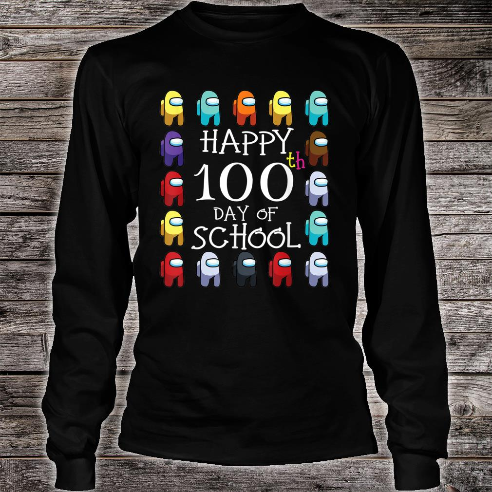 Happy 100 Days Of School Among With Us For Game Shirt long sleeved