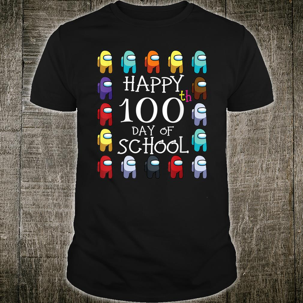 Happy 100 Days Of School Among With Us For Game Shirt