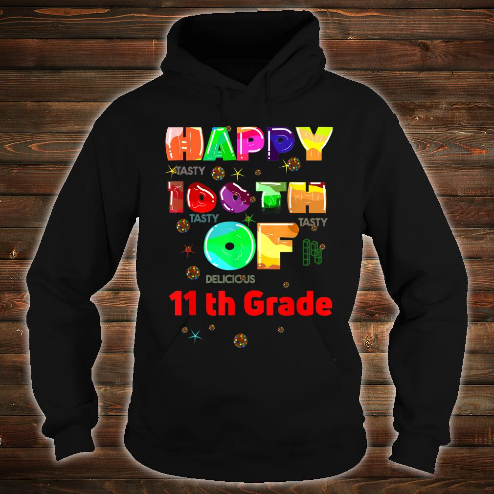 Happy 100th Day of 11 th Grade 100 Days School Student, Shirt hoodie