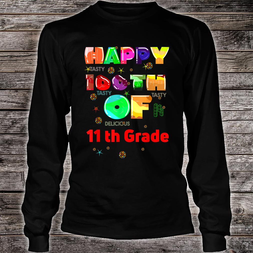 Happy 100th Day of 11 th Grade 100 Days School Student, Shirt long sleeved