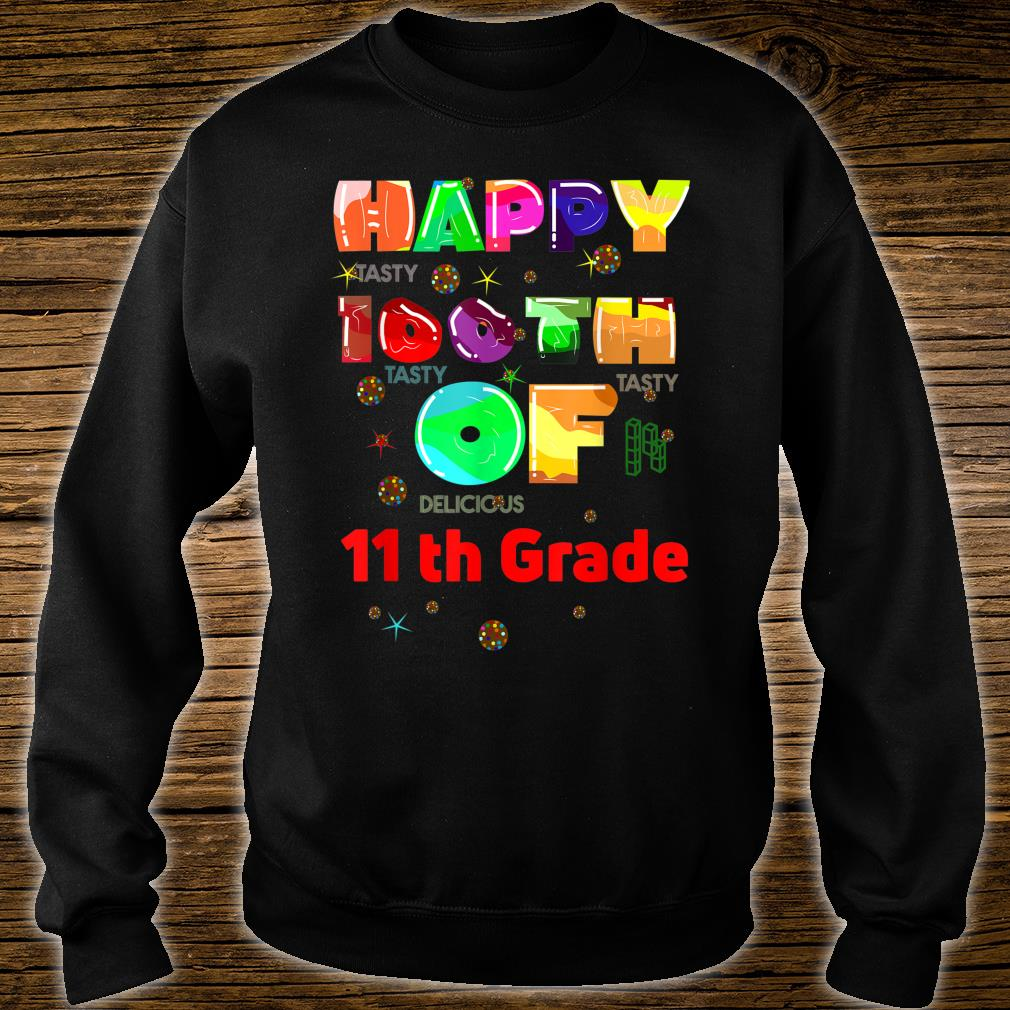 Happy 100th Day of 11 th Grade 100 Days School Student, Shirt sweater
