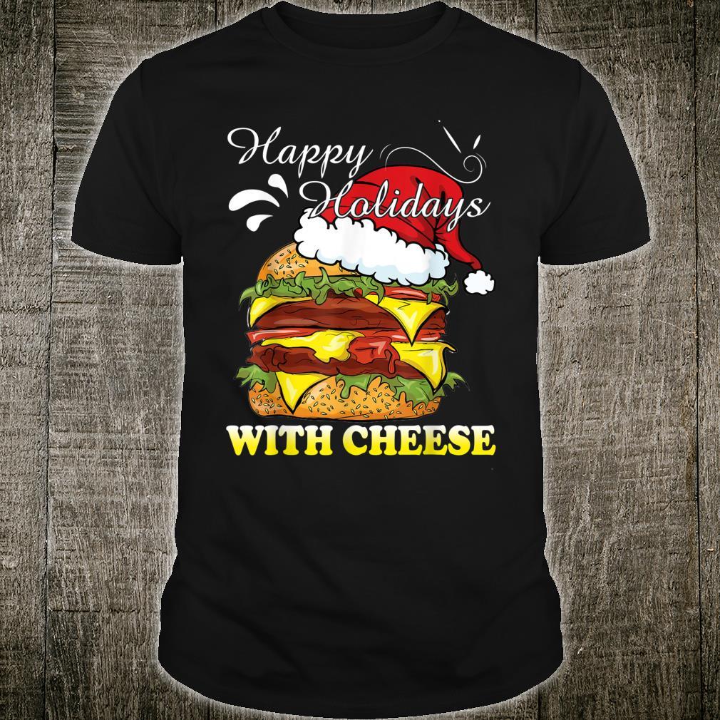 Happy Holidays with Cheese Christmas cheeseburger Shirt