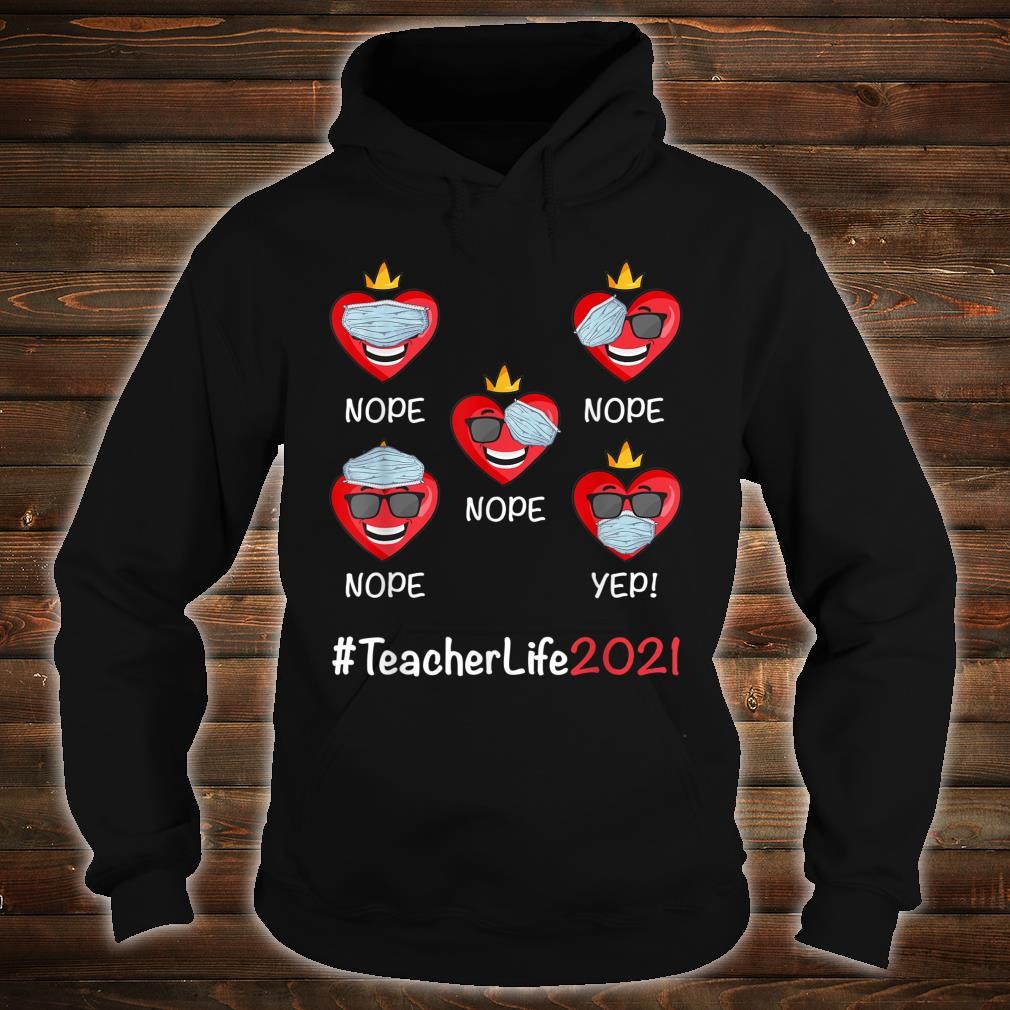 Happy Valentines day Teacher Life 2021 Heart Wearing mask Shirt hoodie