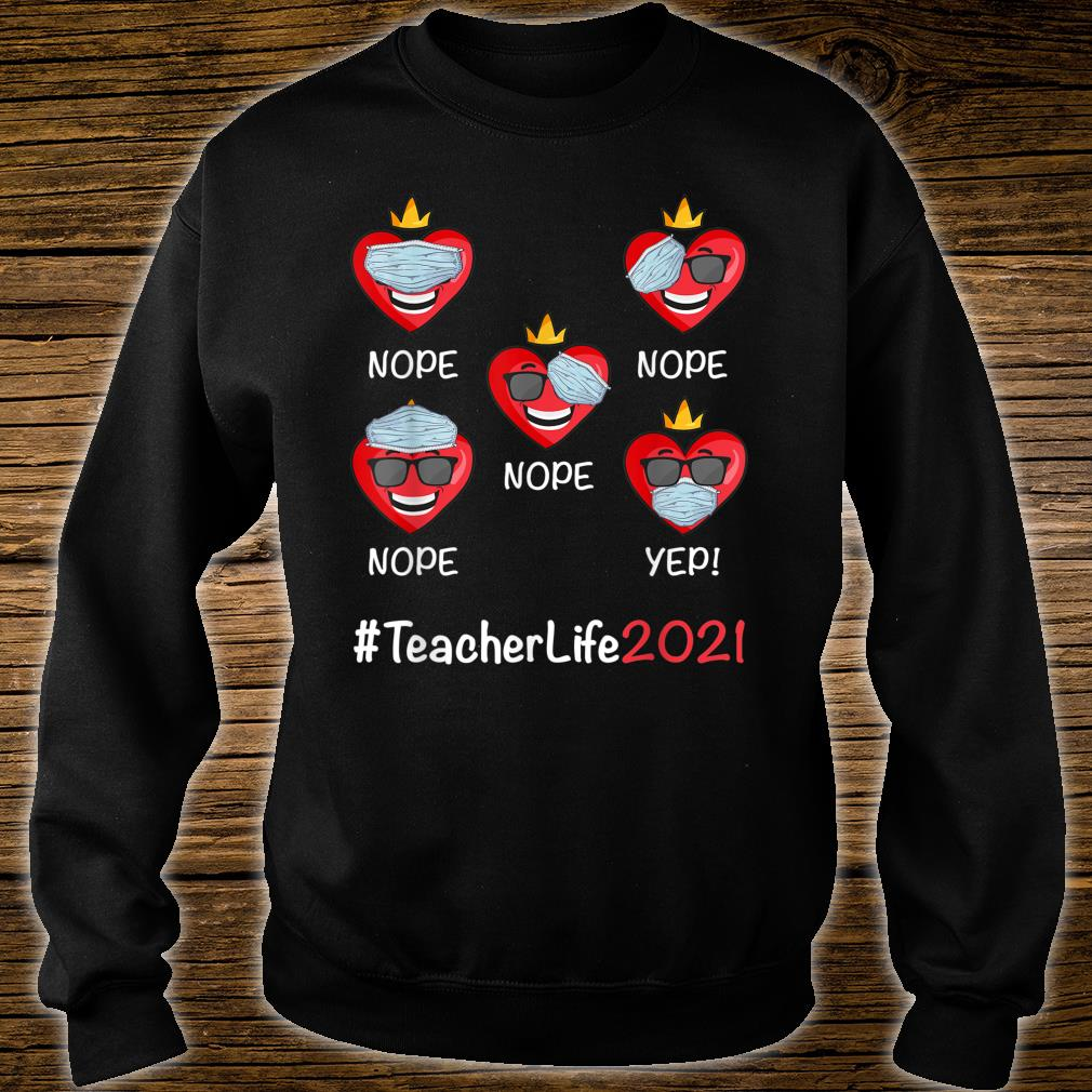 Happy Valentines day Teacher Life 2021 Heart Wearing mask Shirt sweater