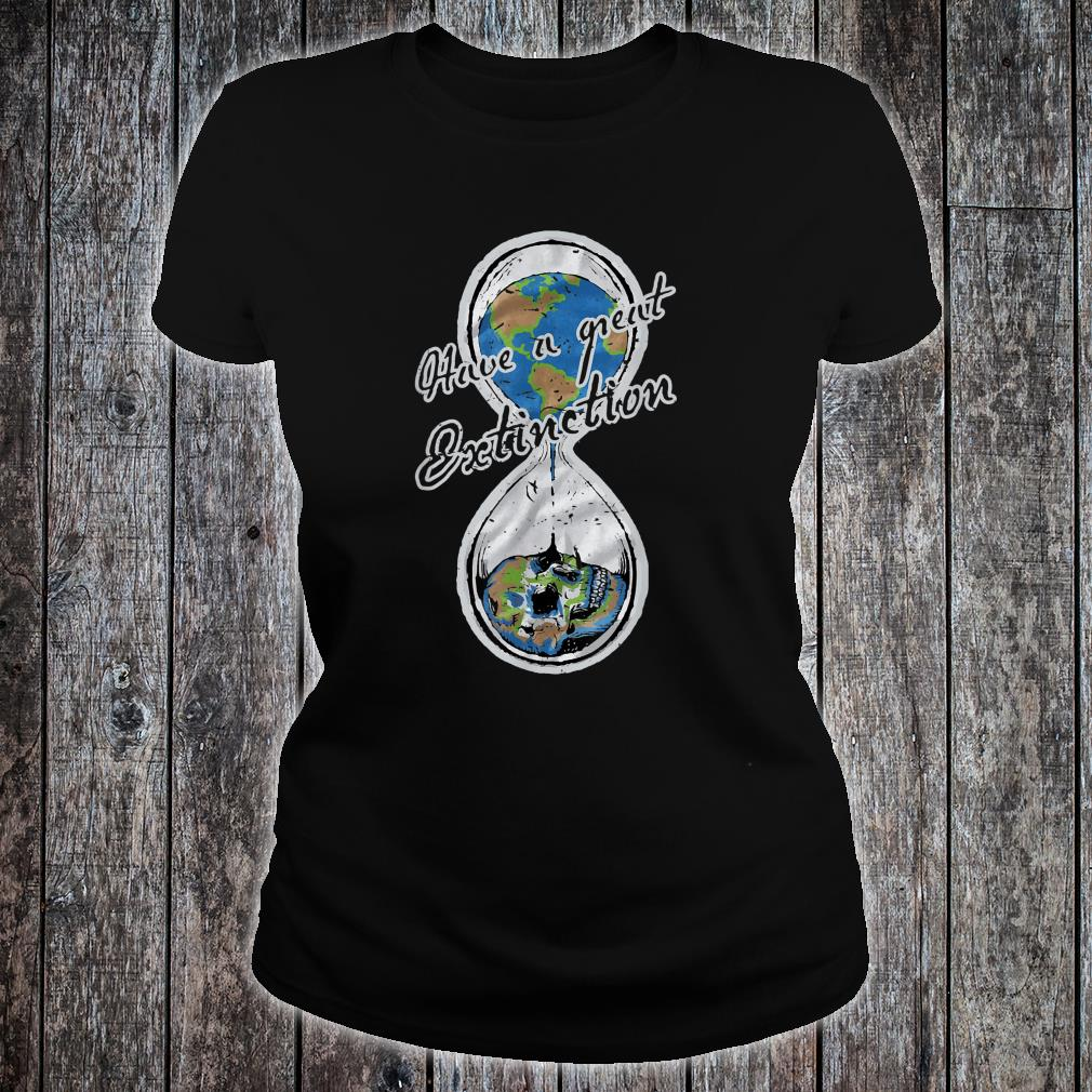 Have A Great Extinction Earth Day Shirt ladies tee