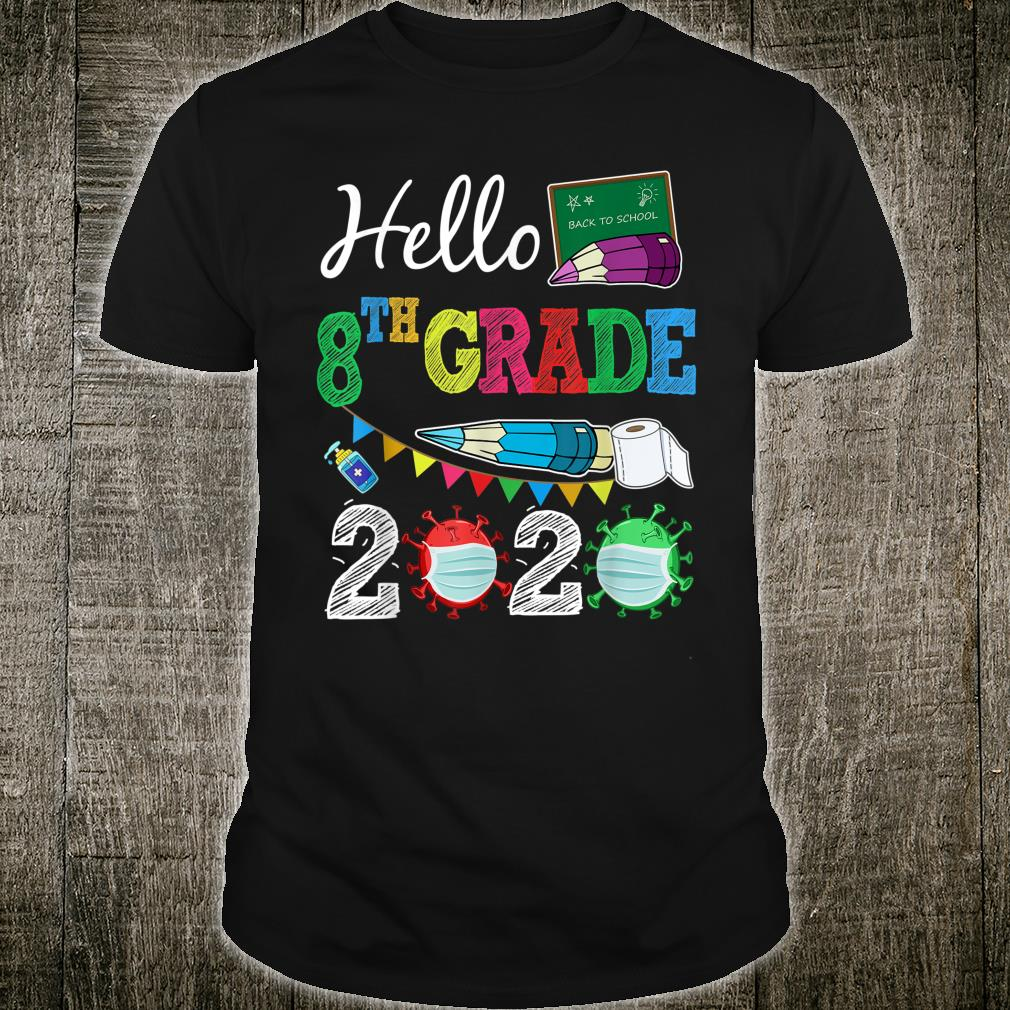 Hello 8th Eighth Grade 2020 Back To School Boys Girls Shirt