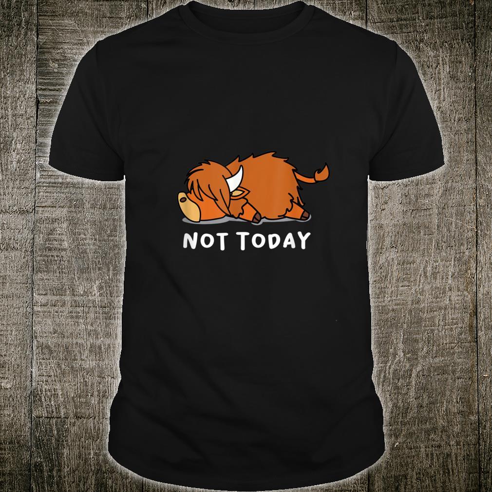 Highland cow rind cattle not today keine Lust heute Shirt