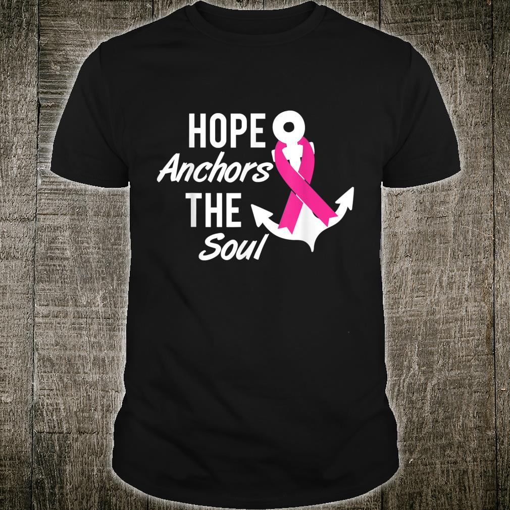 Hope Anchors The Soul Cancer Awareness Shirt