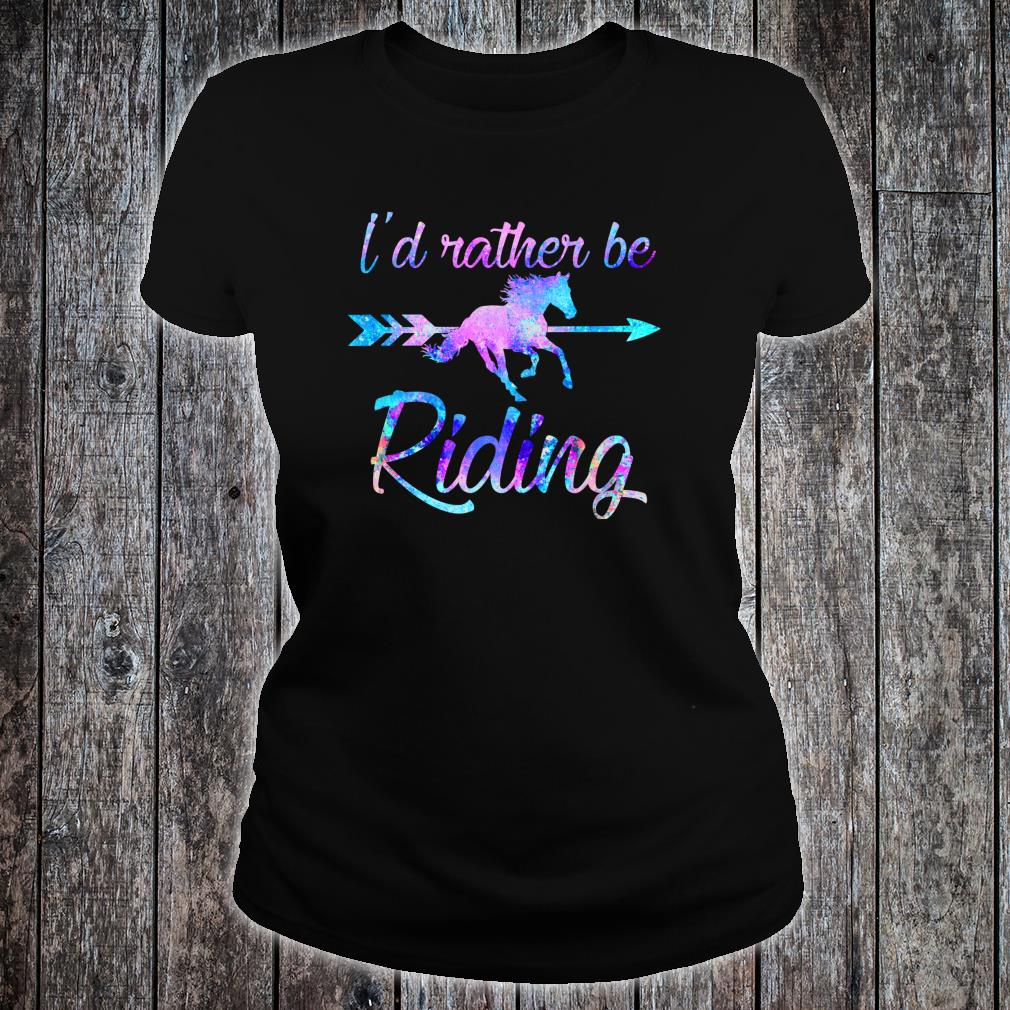 Horse RATHER BE RIDING Equestriann Girl Shirt ladies tee