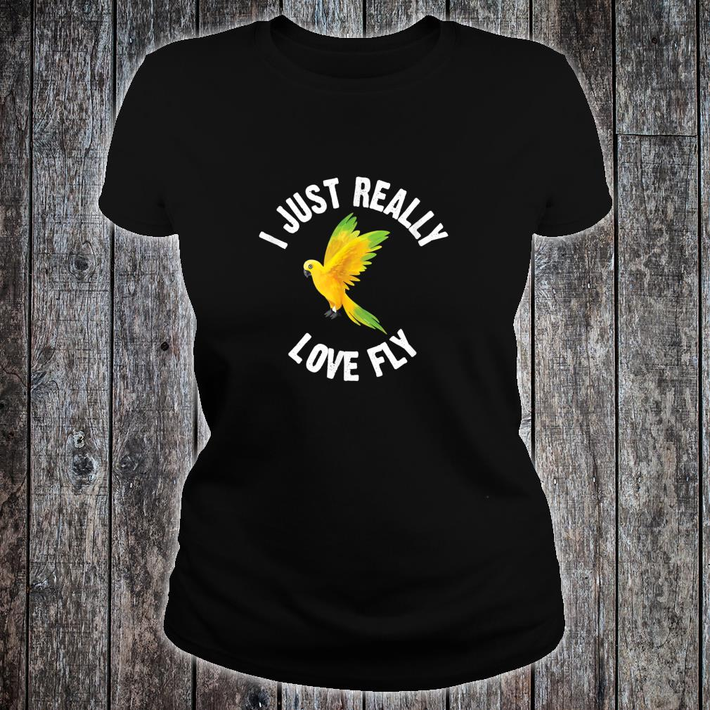 I Just Really Love Fly Cute Animal Shirt ladies tee