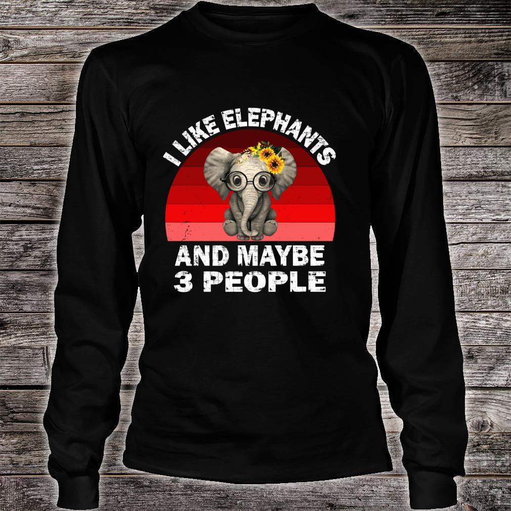 I Like Elephants And Maybe Like 3 People Friend Shirt long sleeved