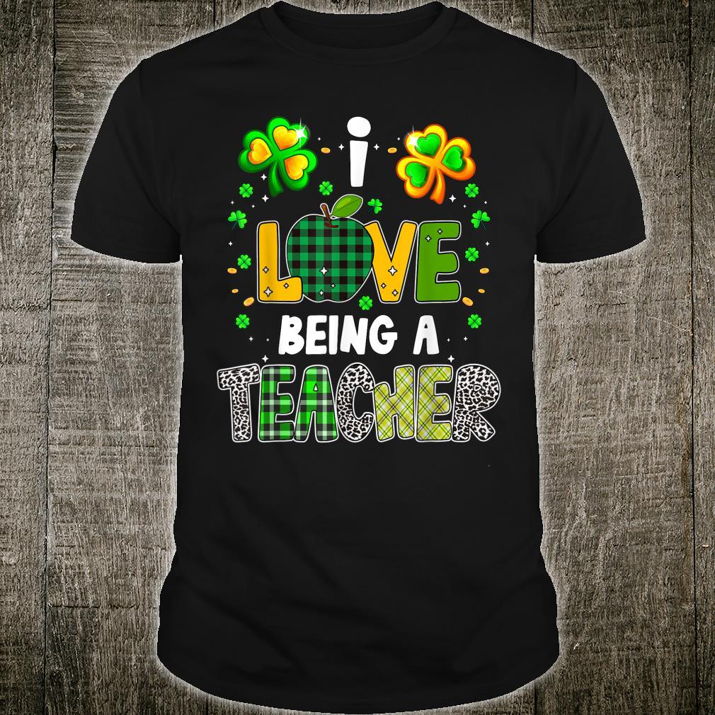 I Love Being A Teacher Shamrock St Patrick's day 2021 Shirt