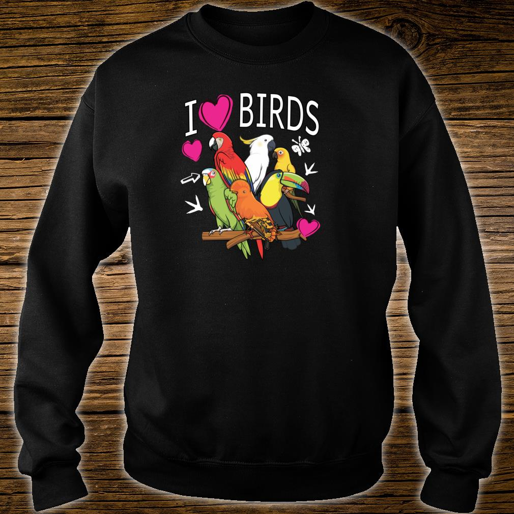 I Love Birds I Just Really like Parrot Cockatoo Shirt sweater