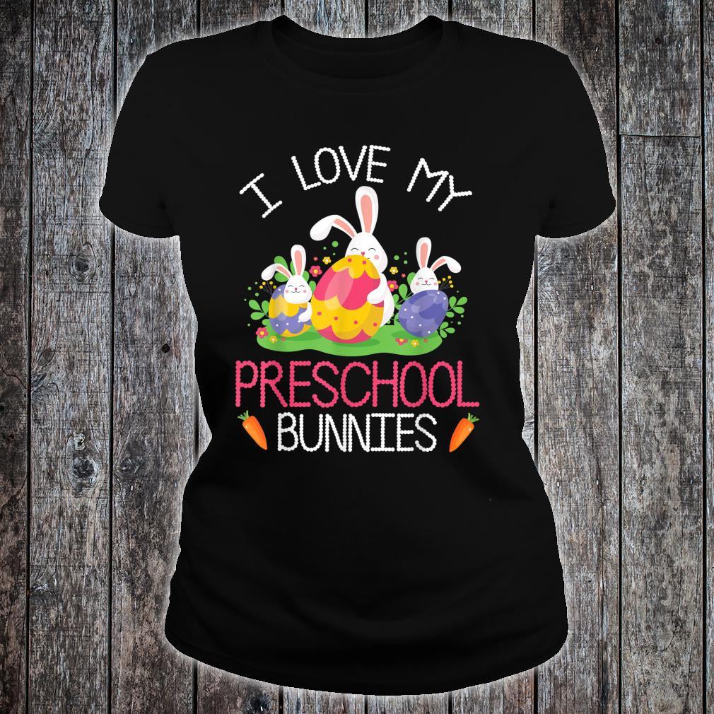 I Love My Preschool Bunnies Students Happy Easter Teachers Shirt ladies tee