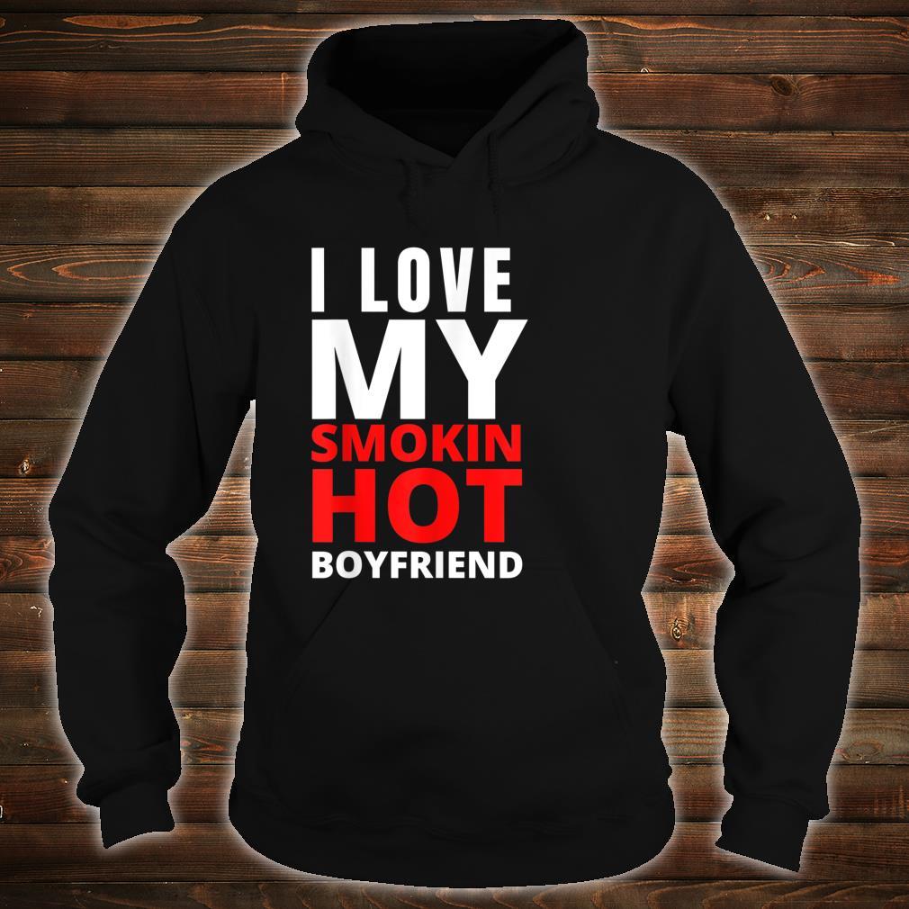 I Love My Smokin Hot Boyfriend Valentine's Day Shirt hoodie