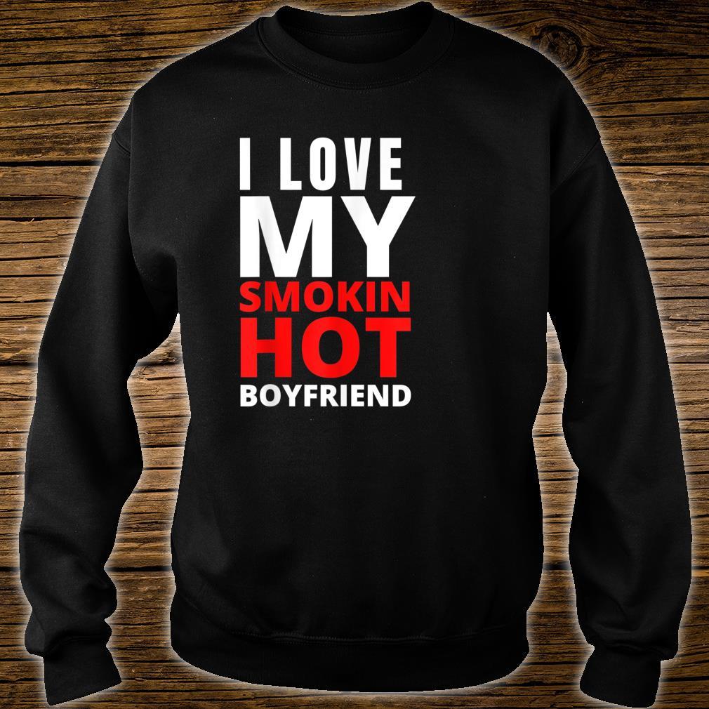 I Love My Smokin Hot Boyfriend Valentine's Day Shirt sweater