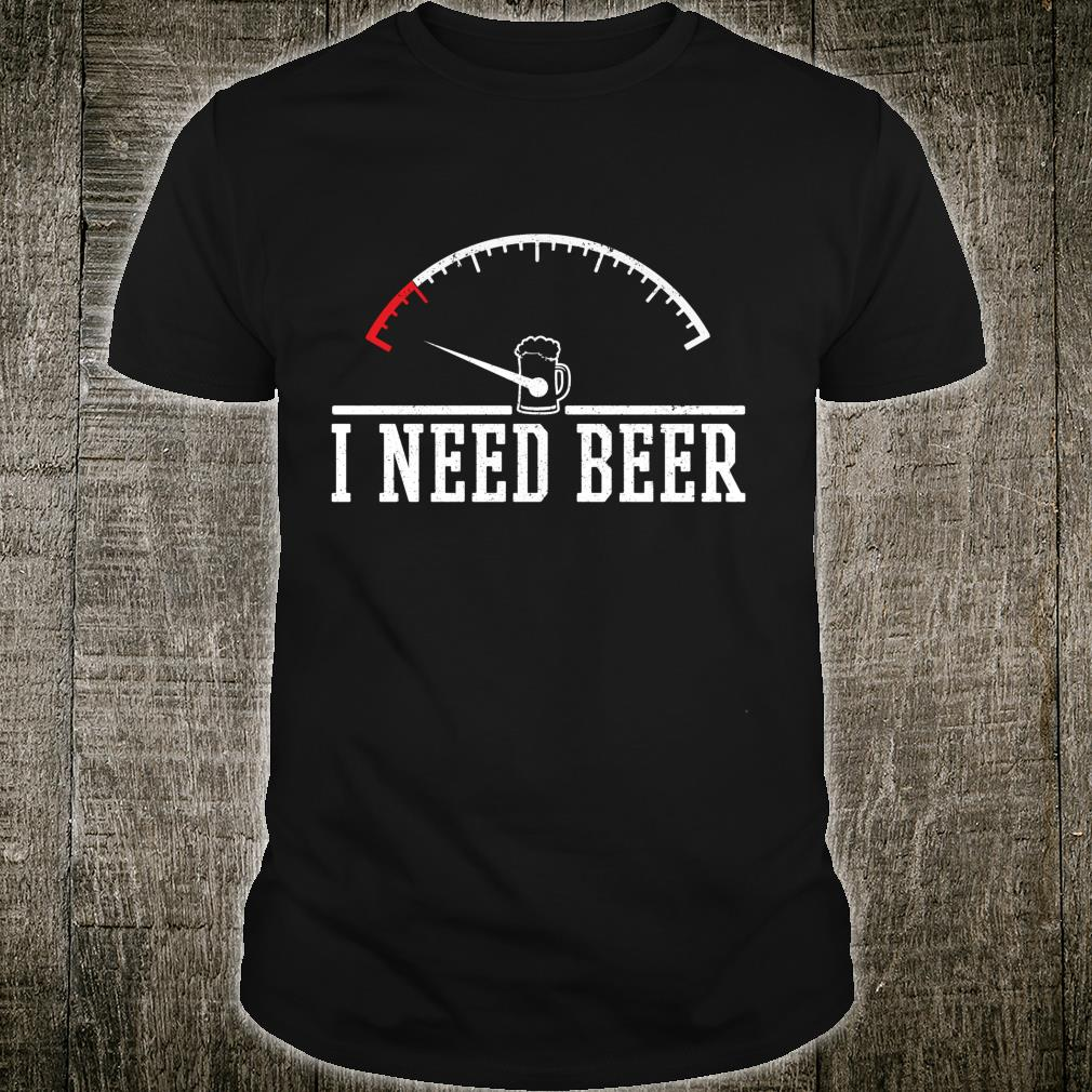I Need Beer Beer Party Drinking Birthday Shirt