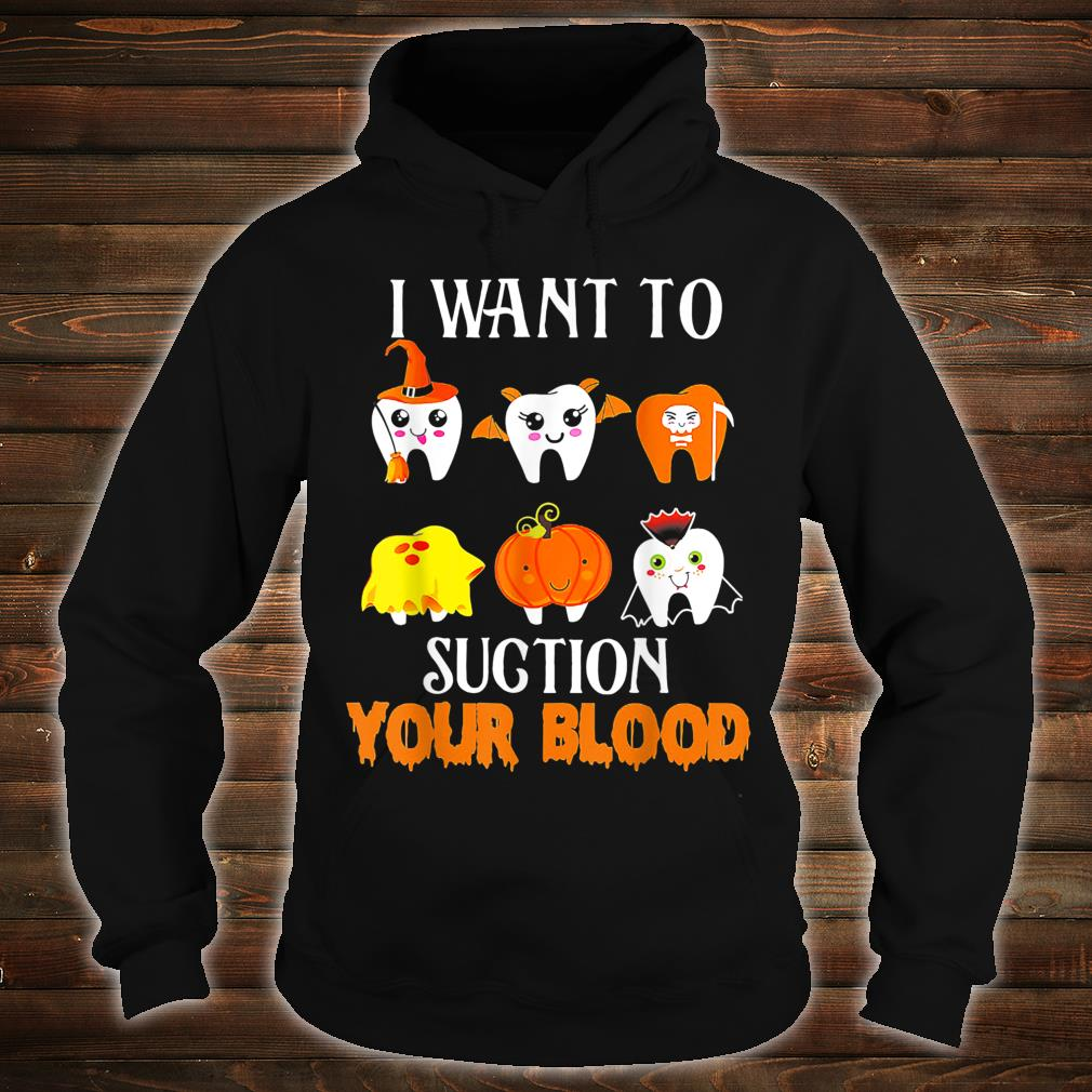 I Want To Suction Your Blood Tooth Halloween Shirt hoodie