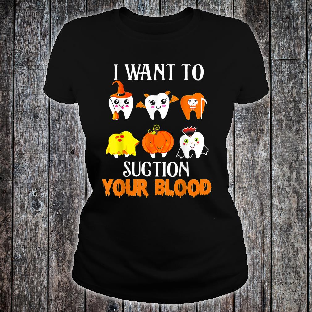 I Want To Suction Your Blood Tooth Halloween Shirt ladies tee