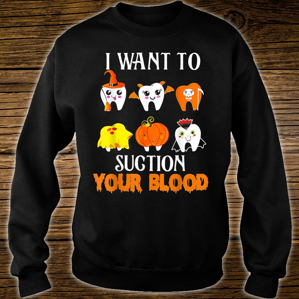 I Want To Suction Your Blood Tooth Halloween Shirt sweater