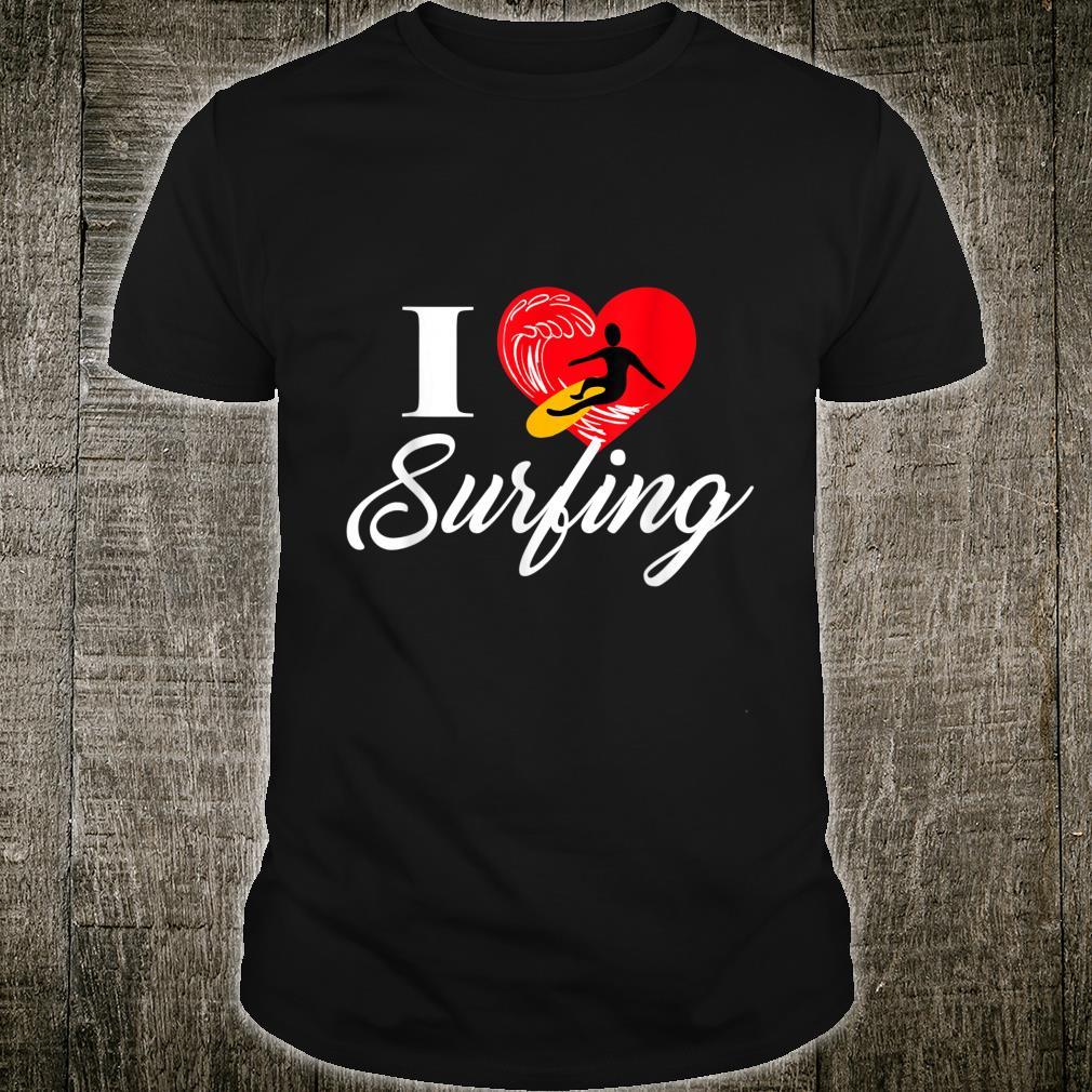 I love Surfing Ich liebe Surfen Shirt