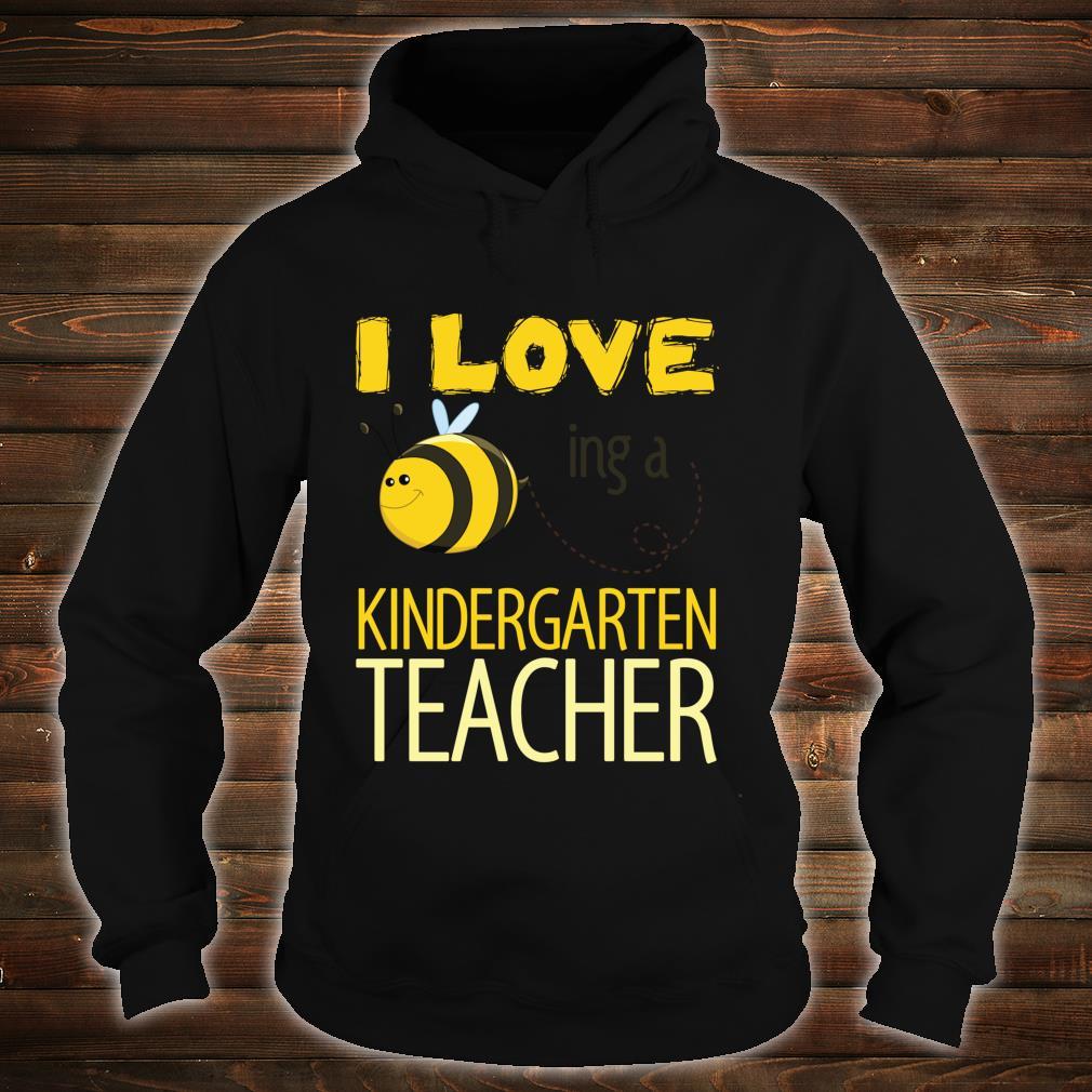 I love being a kindergarten teacher cutes. Shirt hoodie