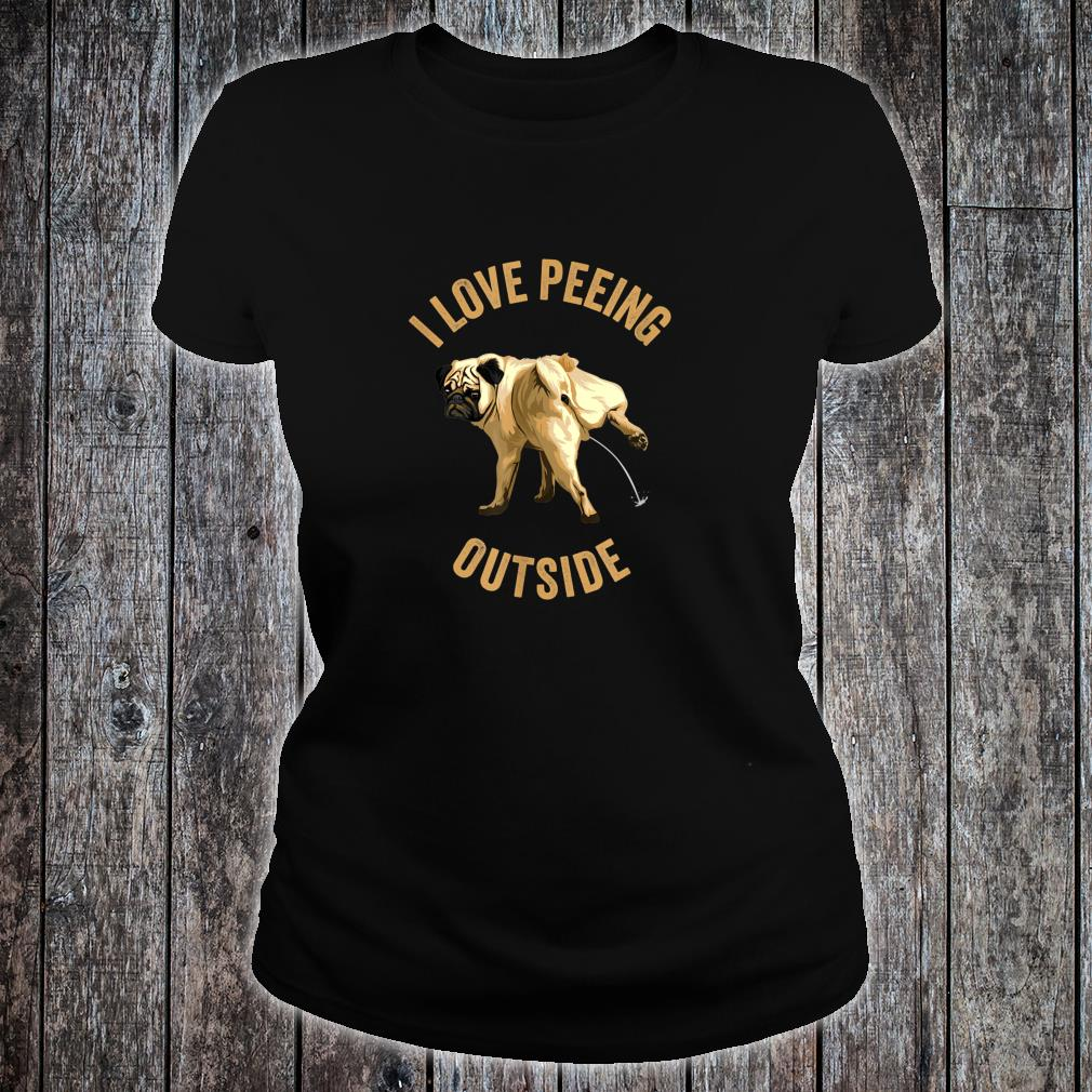 I love peeing outside Shirt ladies tee
