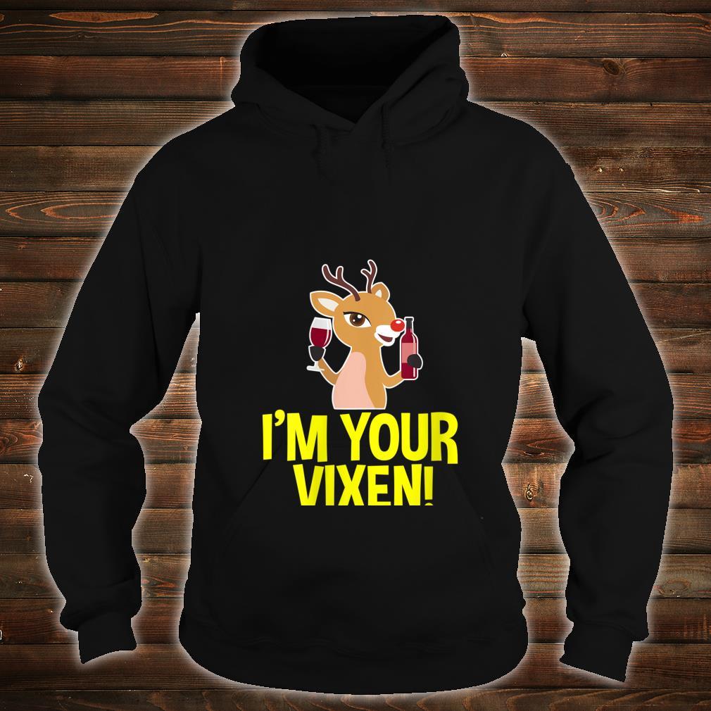 IM YOUR VIXEN REINDEER Christmas Shirt hoodie