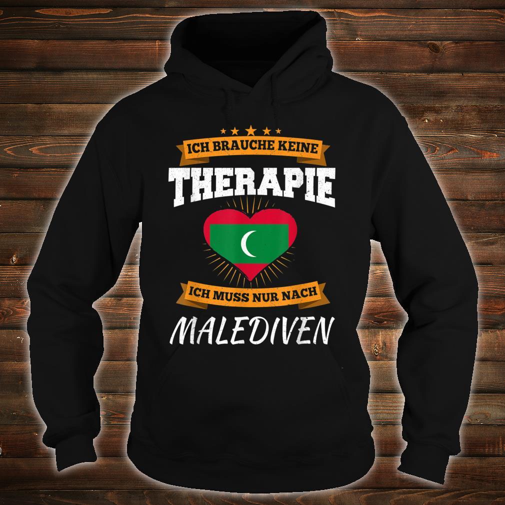 Ich Brauche Keine Therapie Ich Muss Nur Nach Malediven Shirt hoodie