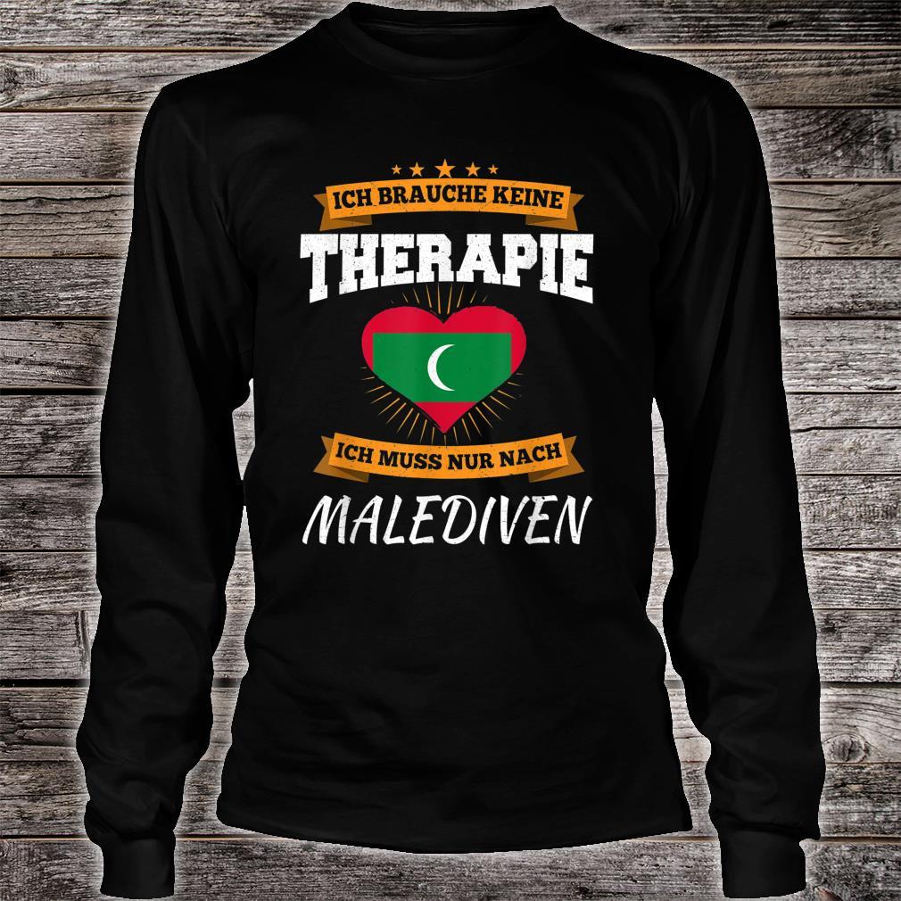Ich Brauche Keine Therapie Ich Muss Nur Nach Malediven Shirt long sleeved