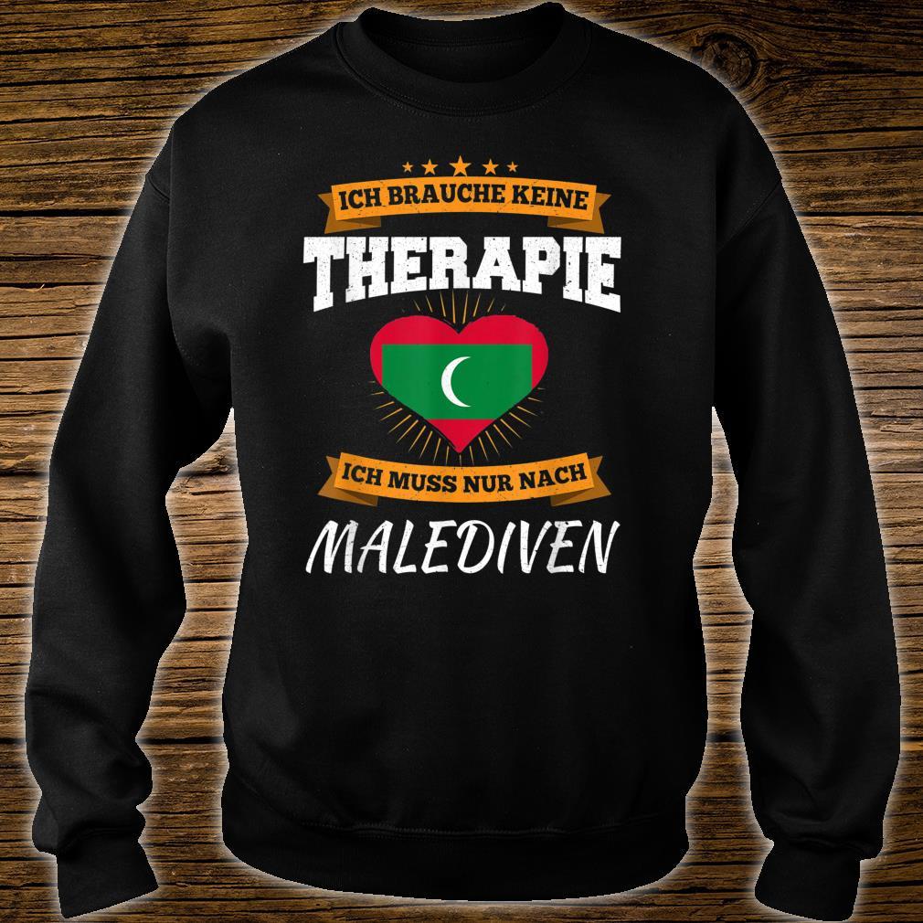 Ich Brauche Keine Therapie Ich Muss Nur Nach Malediven Shirt sweater
