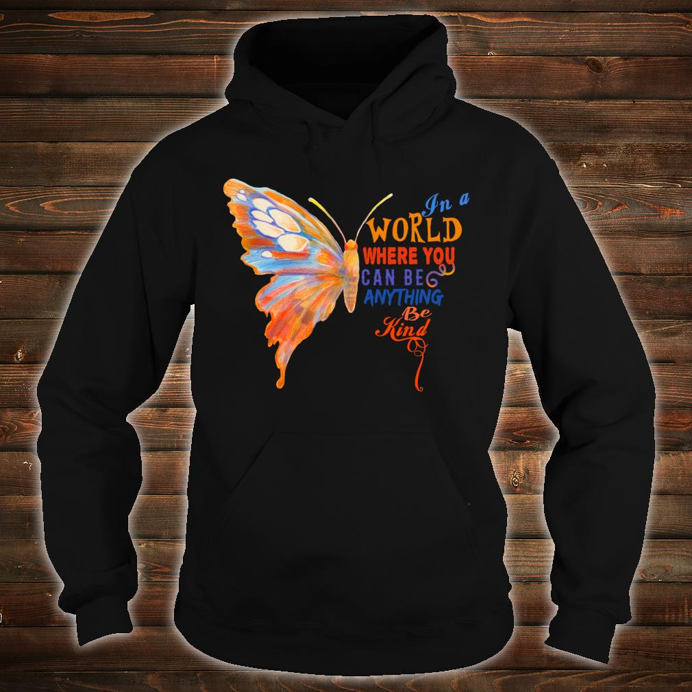In A World Be Kind Anti Mobbing Nett Inspirierend Güte Shirt hoodie