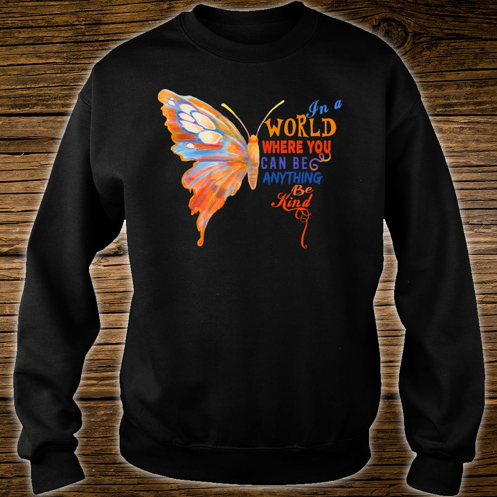 In A World Be Kind Anti Mobbing Nett Inspirierend Güte Shirt sweater