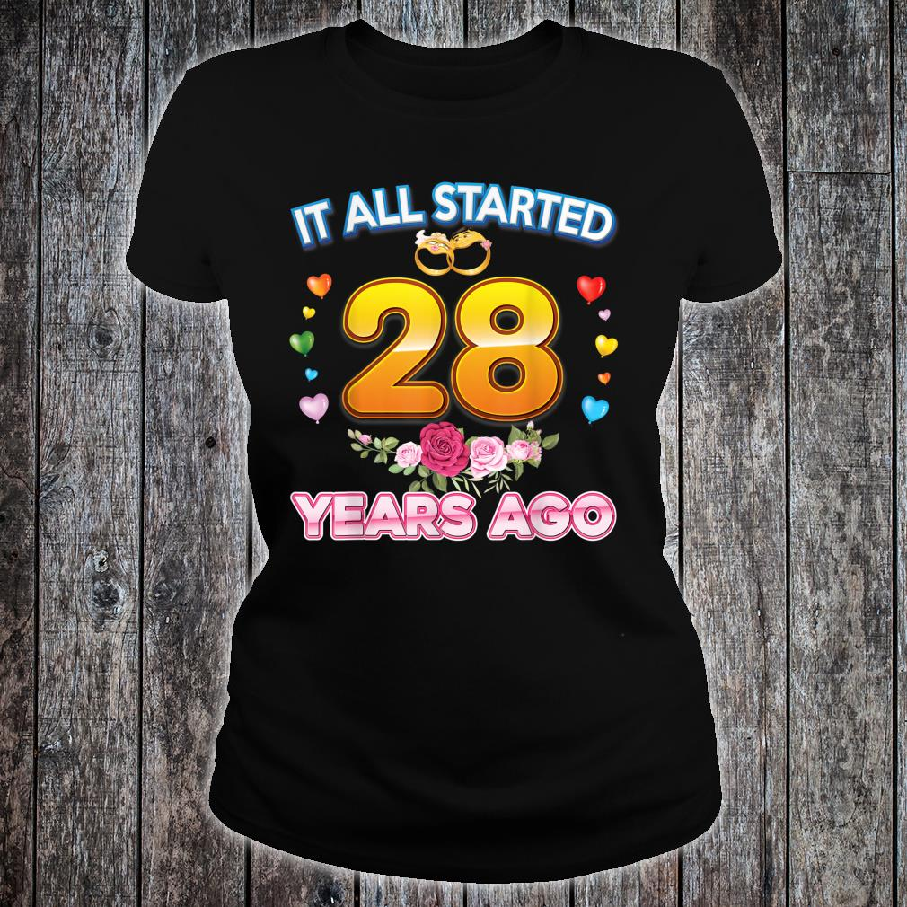 It All Started 28 Years Ago 28th Wedding Anniversary Ring Shirt ladies tee
