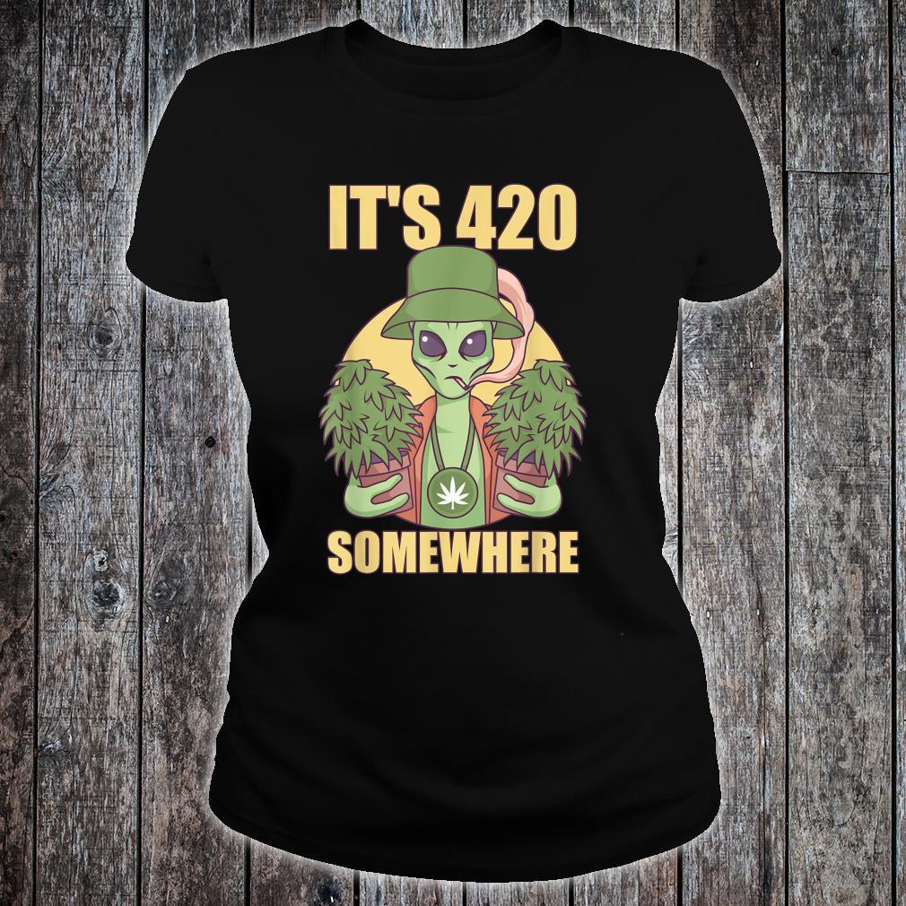 It's 420 Somewhere Alien Marijuana Stoner Pothead Cannabis Shirt ladies tee
