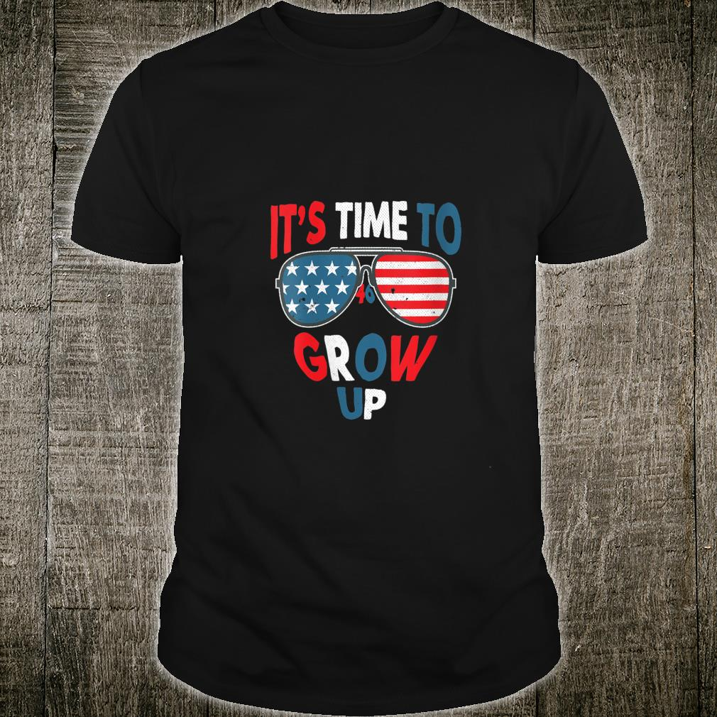 It's Time To Grow Up President Joe Biden 46 Shirt