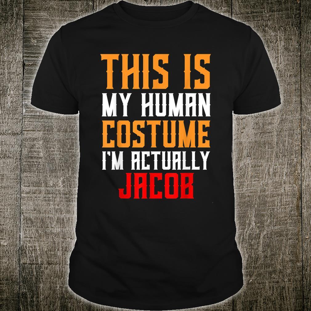 Jacob Gift Human Costume For Jacob For Jake Shirt