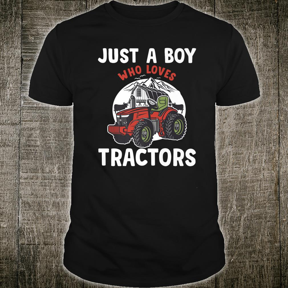 Just A Boy Who Loves Tractors Farmer Shirt