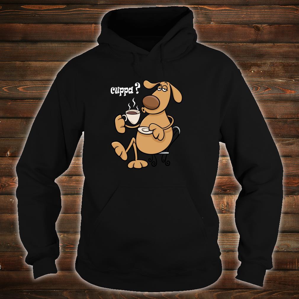 KÜHLER HAUSTIERHUND MIT EINER CUPPATEEKAFFEEPausenzeit Shirt hoodie