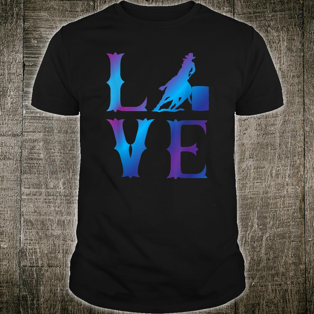 LOVE Barrel Racing Shirt