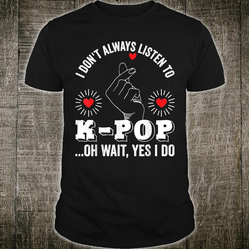 Lustiger Kpop KPop Koreanische Popmusik Spruch Geschenkidee Shirt