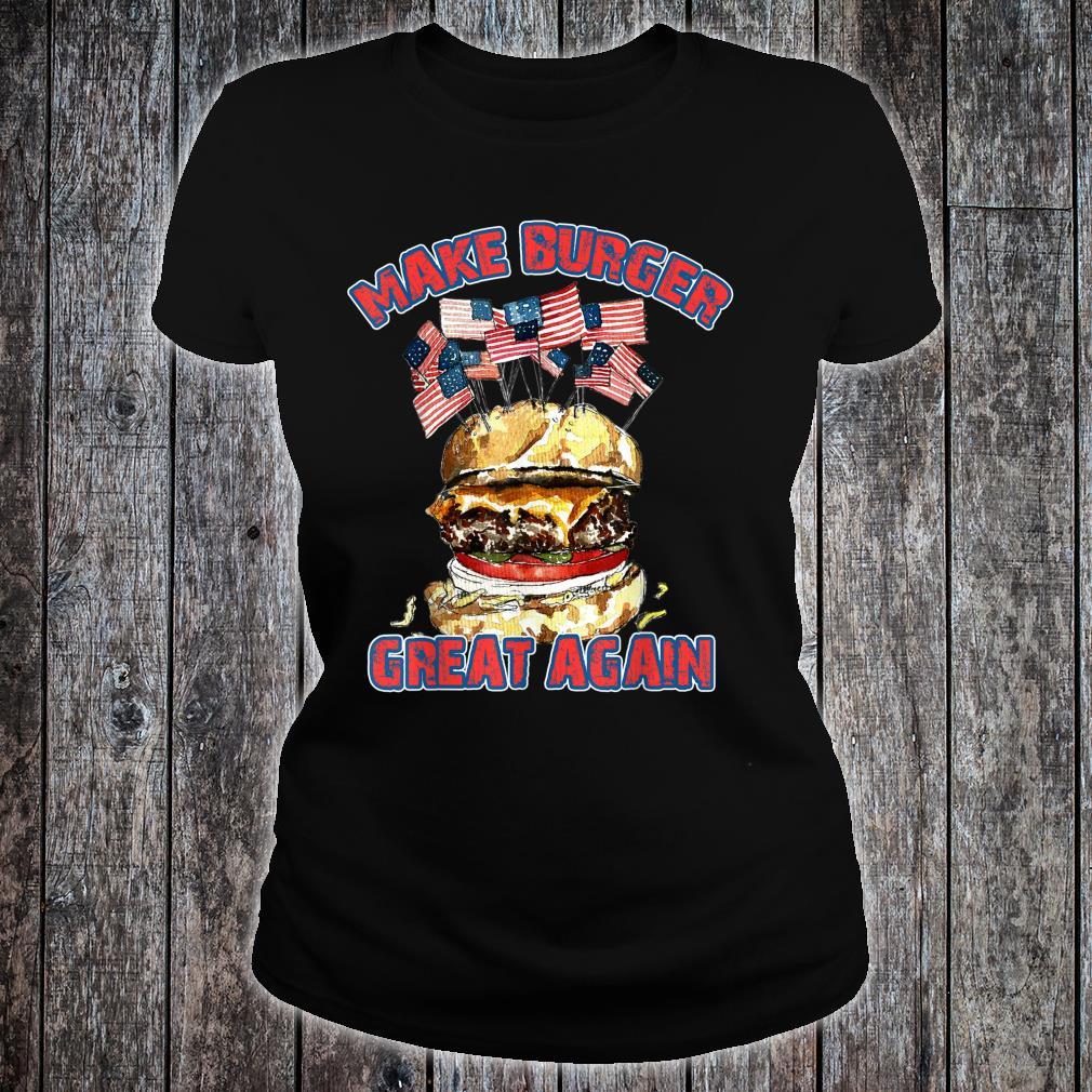 Make Burger Great Again USA Flag Shirt ladies tee