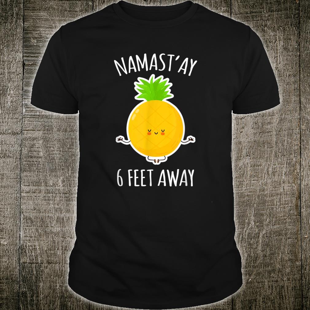 Namastay 6 Feet Away Kawaii Cute Pineapple Yoga Shirt